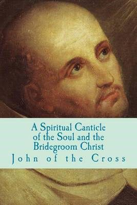 Spiritual Canticle of the Soul and the Bridegroom, 1586
